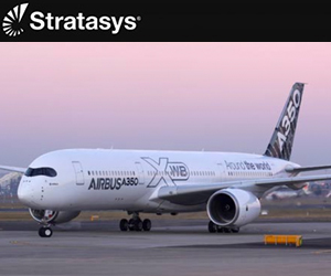 Stratasys Additive Manufacturing Chosen by Airbus to Produce 3D Printed Flight Parts for its A350 XWB Aircraft