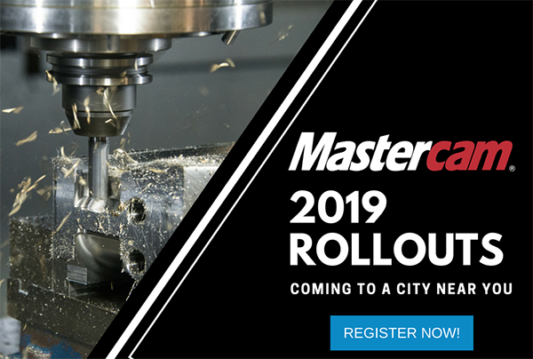 Mastercam 2019 Rollouts Under Way