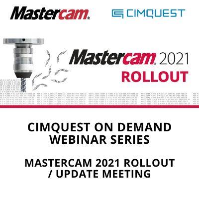 Mastercam 2021 Rollout