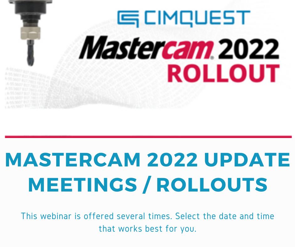 Mastercam 2022 Rollouts