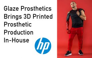 Glaze Prosthetics Brings 3D Printed Prosthetic Production In-House with HP