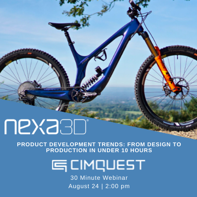 Nexa3D / Cimquest Webinar August 24